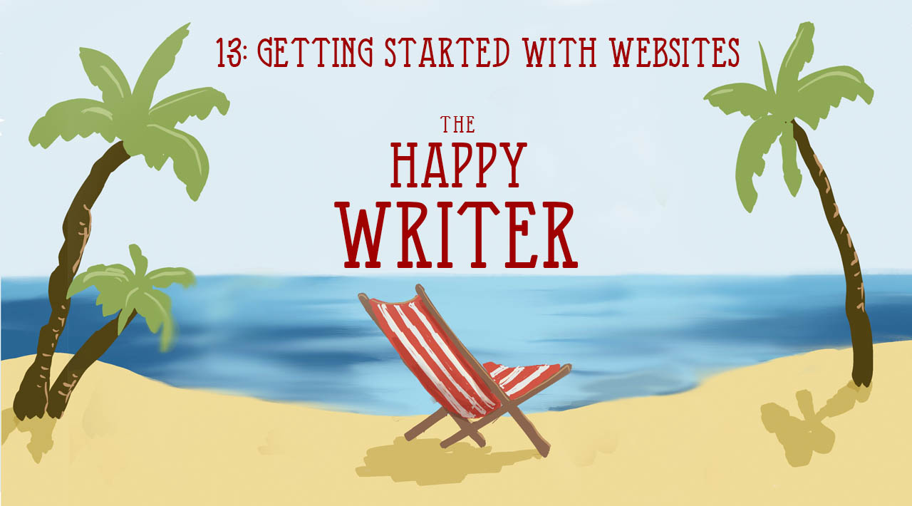 Getting Started with Websites (The Happy Writer 13)