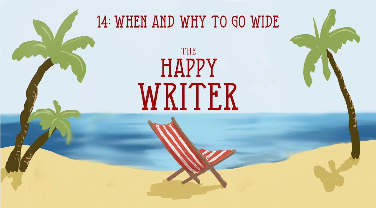 When and why to go wide (The Happy Writer 14)